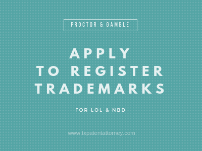 Procter & Gamble Apply to Register Trademarks for LOL and NBD