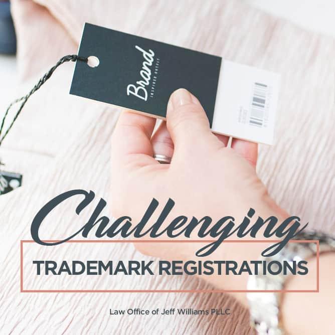 Challenging Trademark Registrations