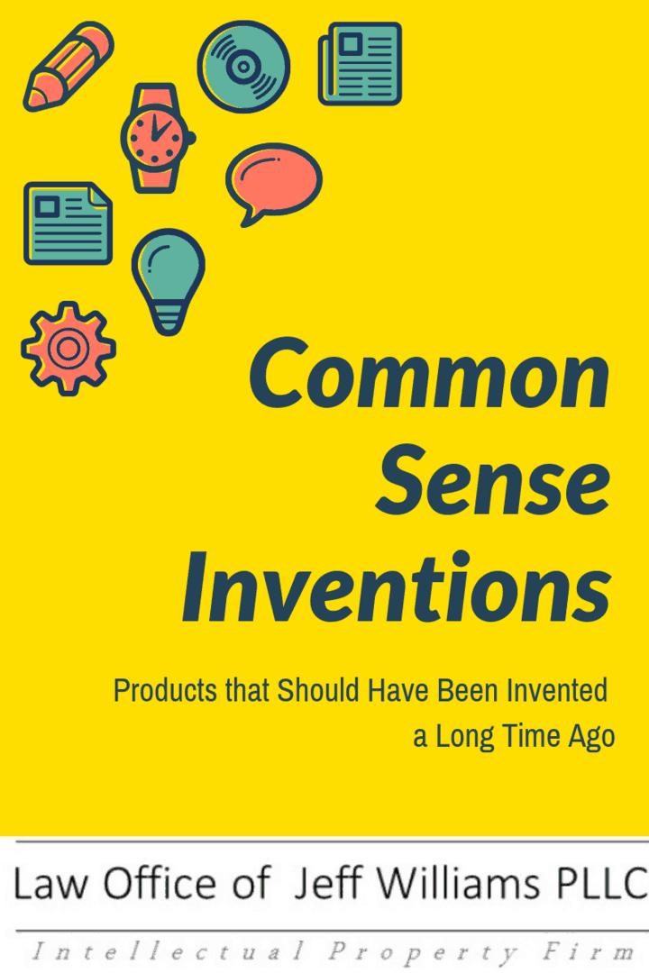 7 Common Sense Inventions