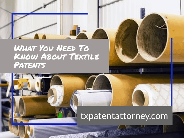 what you should know about textile patents