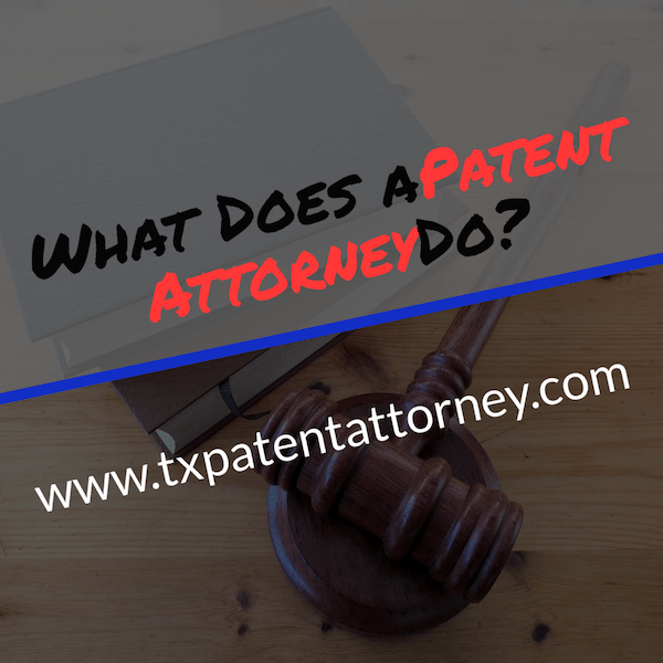 what does a patent attorney do for you