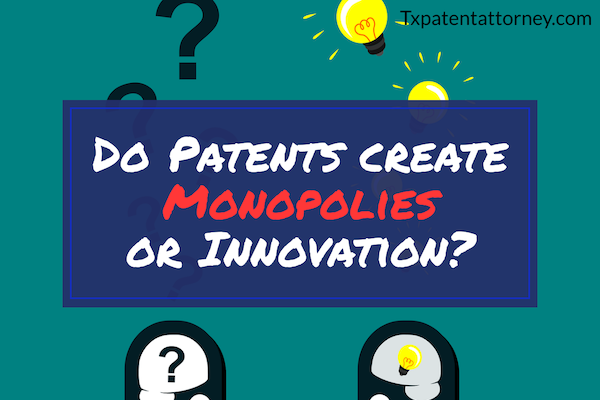 Do Patents create Monopolies or Innovation?