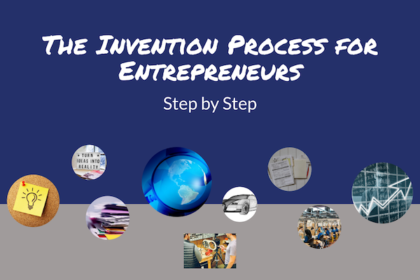 The Invention Process for Entrepreneurs