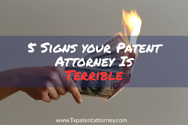 5 Signs your Patent Attorney Is Terrible